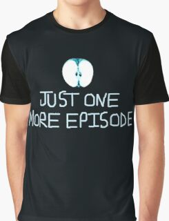 Just One More Episode Fringe Graphic T-Shirt