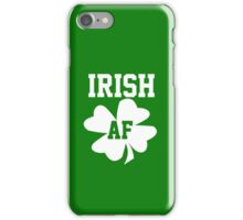 Irish AF iPhone Case/Skin