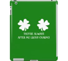 They're Always After Me Lucky Charms - St Patrick's Day iPad Case/Skin