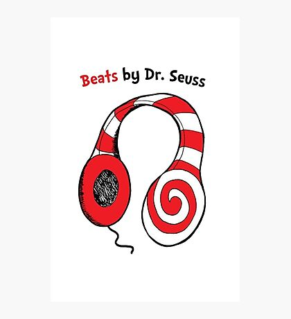 Beats by Dr Seuss - Read Across America Day Photographic Print