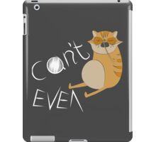 'Can't Even' Cat Design (for any product) iPad Case/Skin