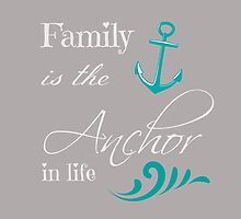 Family is the Anchor in Life ♥ by Sunshinegirl95