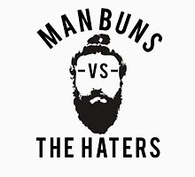 Man Buns vs. The Haters Unisex T-Shirt