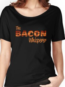 The Bacon Whisperer Women's Relaxed Fit T-Shirt