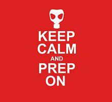 Keep Calm and Prep On Unisex T-Shirt
