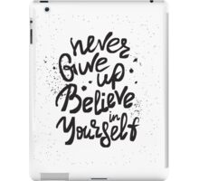 Never give up and believe in yourself handwritten scribble design iPad Case/Skin