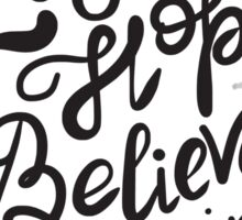 Never lose hope and believe in yourself  Sticker