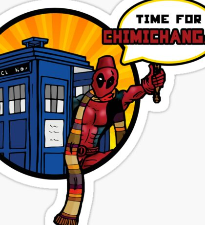 Time for Chimichangas!!! Sticker