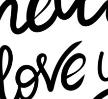 Hello i love you handwritten design Sticker