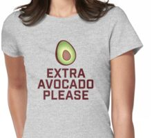 Extra Avocado Please Womens Fitted T-Shirt