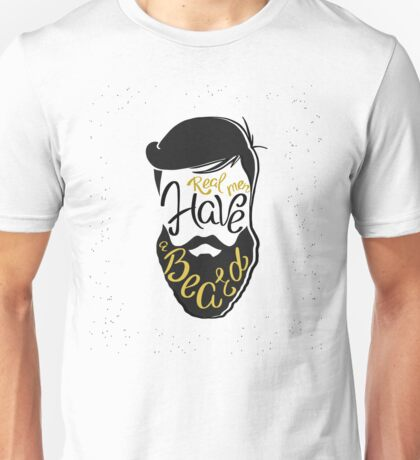 Real men have a beard  Unisex T-Shirt