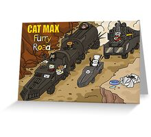 Cat Max: Furry Road Greeting Card