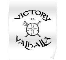 Victory or Valhalla, black Poster