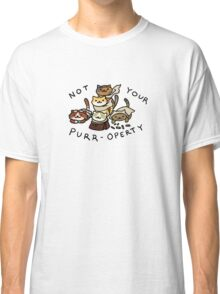 Not Your Purr-operty! Classic T-Shirt