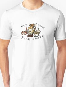 Not Your Purr-operty! Unisex T-Shirt