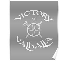 Victory or Valhalla, white Poster