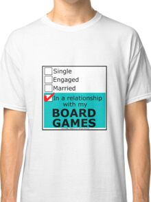 In A Relationship With My Board Games Classic T-Shirt
