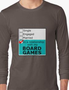 In A Relationship With My Board Games Long Sleeve T-Shirt