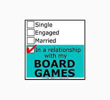 In A Relationship With My Board Games Unisex T-Shirt