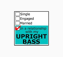 In A Relationship With My Upright Bass Unisex T-Shirt
