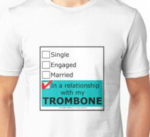 In A Relationship With My Trombone Unisex T-Shirt