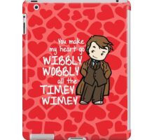 You Make My Heart Go Wibbly Wobbly iPad Case/Skin
