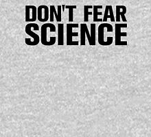 Don't Fear Science Unisex T-Shirt