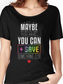 Maybe you can SAVE something else Women's Relaxed Fit T-Shirt