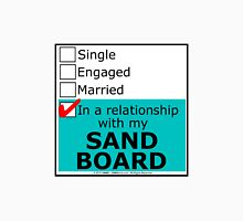 In A Relationship With My Sand Board T-Shirt
