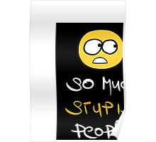 So much stupid people  Poster