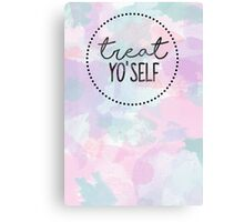 Treat Yo'self Canvas Print