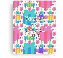 You're my special Gift!! Canvas Print