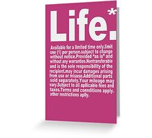 Life Available for a limited time only Greeting Card