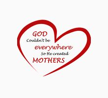 God couldn't be everywhere so he created mothers - inspirational quote Women's Relaxed Fit T-Shirt