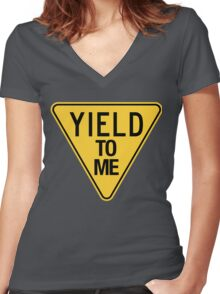 YIELD TO ME. Women's Fitted V-Neck T-Shirt