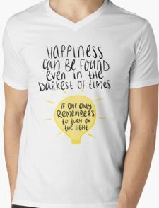 Happiness can be found even in the darkest of times, if one only remembers to turn on the light. Mens V-Neck T-Shirt