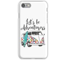 Lets be adventurers iPhone Case/Skin