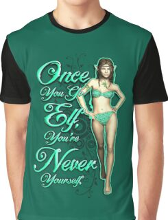 Once You Go Elf... Graphic T-Shirt