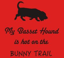 My Basset Hound is Hot on the Bunny Trail Kids Tee