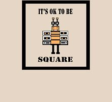 It's OK To Be Square Unisex T-Shirt