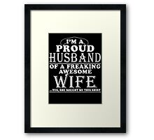 PERFECT GIFT FOR PROUD HUSBAND - FROM WIFE Framed Print