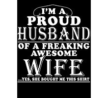 PERFECT GIFT FOR PROUD HUSBAND - FROM WIFE Photographic Print