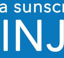 I'm a sunscreen NINJA Sticker