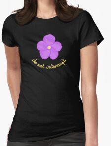 Do not Interrupt - Purple Flower Womens Fitted T-Shirt
