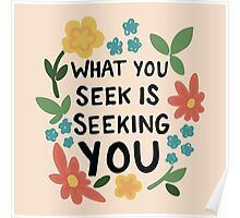 What You Seek retro hipster floral inspirational typography love print Poster