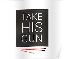 Take his gun Poster