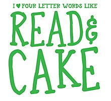 I love four letter words like READ and CAKE Photographic Print
