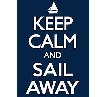Keep Calm and Sail Away Sailing Yacht T Shirt Photographic Print