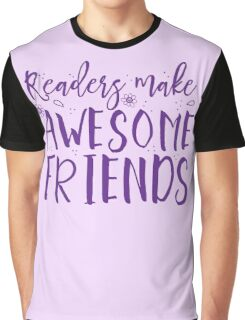 READERS make awesome friends Graphic T-Shirt