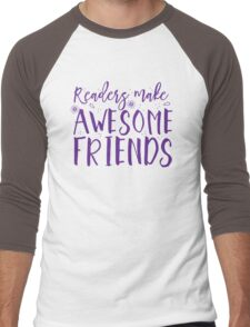 READERS make awesome friends Men's Baseball ¾ T-Shirt